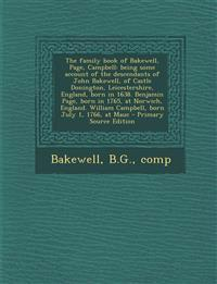 The Family Book of Bakewell, Page, Campbell: Being Some Account of the Descendants of John Bakewell, of Castle Donington, Leicestershire, England, Bor