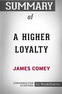 Summary of a Higher Loyalty by James Comey