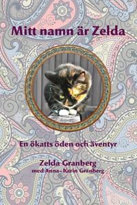 Mitt namn är Zelda : en ökatts öden och äventyr