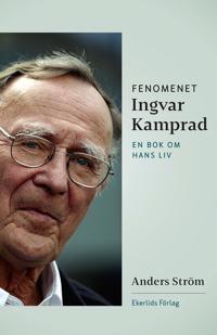 Fenomenet Ingvar Kamprad :- en bok om hans liv