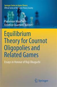 Equilibrium Theory for Cournot Oligopolies and Related Games