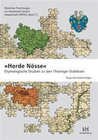 Horde Noss: Etymologische Studien Zu Den Thuringer Dialekten