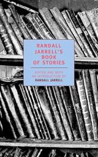 Randall Jarrell's Book of Stories: An Anthology