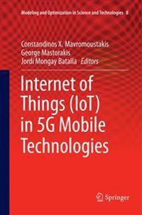Internet of Things (IoT) in 5G Mobile Technologies