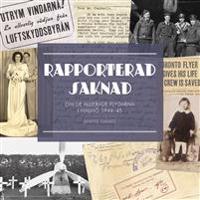 Rapporterad saknad : om de allierade flygarna i Malmö 1944-1945