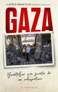 Gaza. Berättelser om 50 år av ockupation
