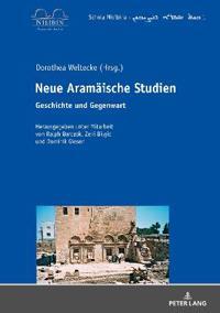 Neue Aramaeische Studien: Geschichte Und Gegenwart