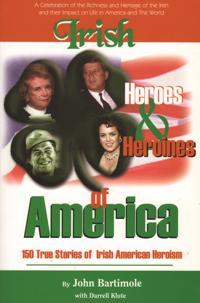 Irish Heroes and heroines of America