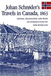 Johan Schroder's Travels in Canada, 1863