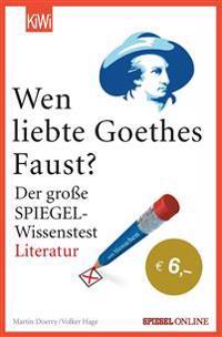 "Wen liebte Goethes ""Faust""?"