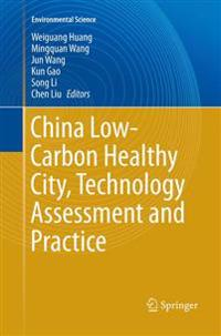 China Low-Carbon Healthy City, Technology Assessment and Practice