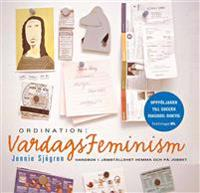 Ordination: Vardagsfeminism : handbok i jämställdhet hemma och på jobbet