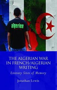 The Algerian War in French/Algerian Writing