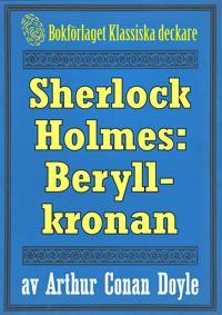 Sherlock Holmes: Äventyret med beryllkronan  – Återutgivning av text från 1911