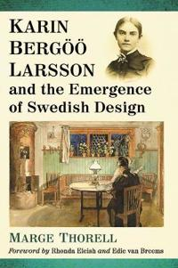 Karin Bergoeoe Larsson and the Emergence of Swedish Design