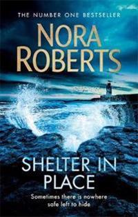 Shelter in Place - Nora Roberts - pocket (9780349417813)     Bokhandel