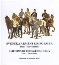 Svenska arméns uniformer. D.1, Kavalleriet = Uniforms of the swedish army. P.1, The Cavalry
