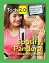 Spotify, Pandora, and Streaming Music