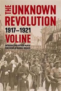 The Unknown Revolution: 1917-1921