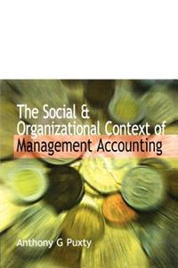 The Social & Organizational Context of Management Accounting