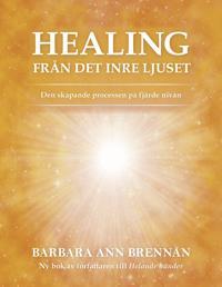 Healing från det inre ljuset : den skapande processen på fjärde nivån