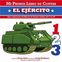 Mi Primer Libro de Contar El Ejercito = The Army
