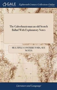 THE GABERLUNZIEMAN AN OLD SCOTCH BALLAD
