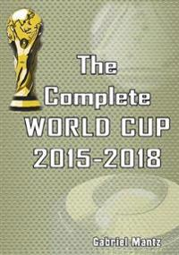 The Complete World Cup 2015-2018