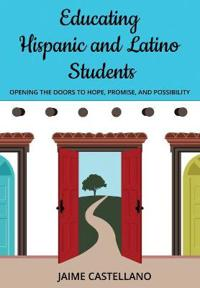 Educating Hispanic and Latino Students