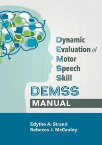 Dynamic Evaluation of Motor Speech Skills Demss Manual