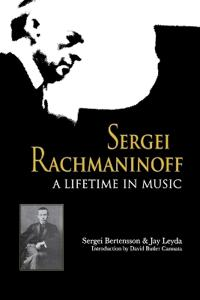 Sergei Rachmaninoff: A Lifetime in Music