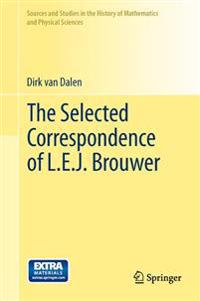 The Selected Correspondence of L. E. J. Brouwer
