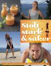 Stolt, stark & säker : en bok om helhetsträning för golfare av Jenny Hagman
