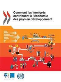 Comment Les Immigr s Contribuent   l' conomie Des Pays En D veloppement