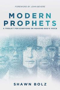 Modern Prophets: A Toolkit for Everyone on Hearing God's Voice