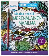 Maalaa vedellä Merenalainen maailma -puuhakirja 8-99 v