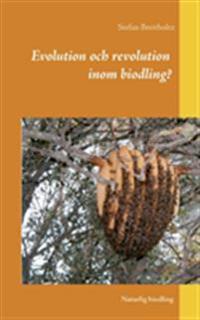 Evolution och revolution inom biodling?
