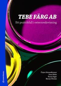 Tebe färg AB : ett praktikfall i externredovisning
