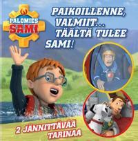 Palomies Sami - Paikoillenne, valmiit… täältä tulee Sami!