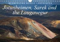 Mesmerizing Nordic Landscapes: Jotunheimen, Sarek and the Laugavegur / UK-Version 2019