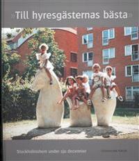 Till hyresgästernas bästa : Stockholmshem under sju decennier
