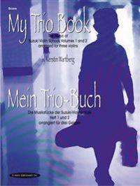 My Trio Book (Mein Trio-Buch) (Suzuki Violin Volumes 1-2 Arranged for Three Violins): Score