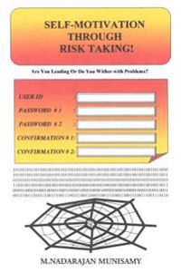 Self-motivation Through Risk Taking!