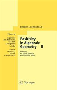 Positivity in Algebraic Geometry II