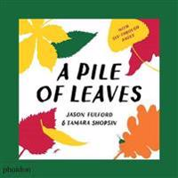 A Pile of Leaves - Jason Fulford  Tamara Shopsin  Jason Fulford - böcker (9780714877204)     Bokhandel