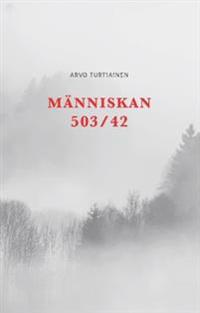 Människan n:o 503/42 : en prövningarnas dagbok - Arvo Turtiainen pdf epub