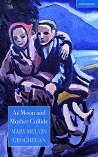 As Moon and Mother Collide