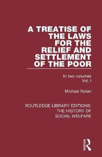 A Treatise of the Laws for the Relief and Settlement of the Poor