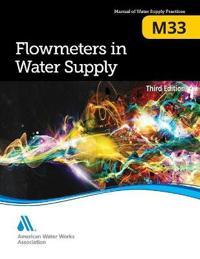 M33 Flowmeters in Water Supply, Third Edition
