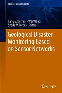 Geological Disaster Monitoring Based on Sensor Networks